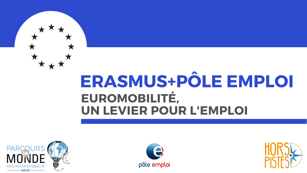 Erasmus Pôle Emploi Euromobilité Un Levier Pour L Emploi